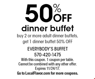 50% OFF dinner buffet! buy 2 or more adult dinner buffets, get 1 dinner buffet 50% OFF. With this coupon. 1 coupon per table. Cannot be combined with any other offer. Expires 11/24/17. Go to LocalFlavor.com for more coupons.