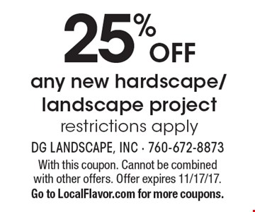 25% OFF any new hardscape/landscape project restrictions apply. With this coupon. Cannot be combined with other offers. Offer expires 11/17/17.Go to LocalFlavor.com for more coupons.