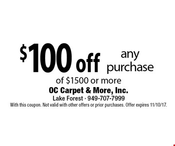 $100 off any purchase of $1500 or more. With this coupon. Not valid with other offers or prior purchases. Offer expires 11/10/17.