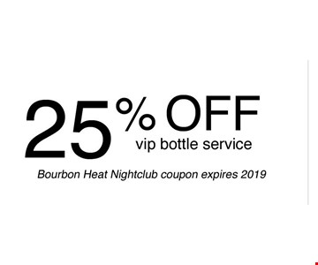 25% off vip bottle service