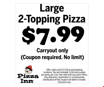 $7.99 for Large 2-topping Pizza