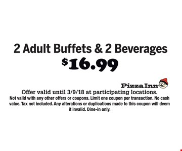 2 adult buffets & 2 beverages for $16.99