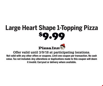 large heart shaped 1-topping pizza for $9.99