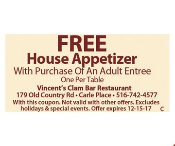 Free House Appetizer with Purchase of An Adult Entree