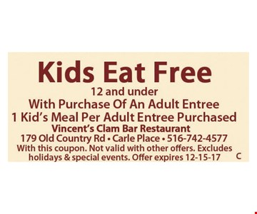 Kids Eat Free with purchase of an Adult Entree