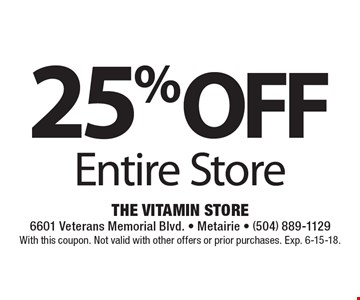 25% OFF Entire Store. With this coupon. Not valid with other offers or prior purchases. Exp. 6-15-18.