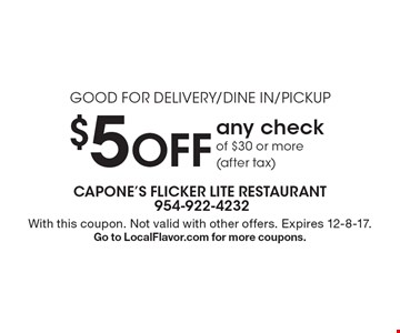 Good For Delivery/Dine In/Pickup $5 Off any checkof $30 or more (after tax). With this coupon. Not valid with other offers. Expires 12-8-17. Go to LocalFlavor.com for more coupons.