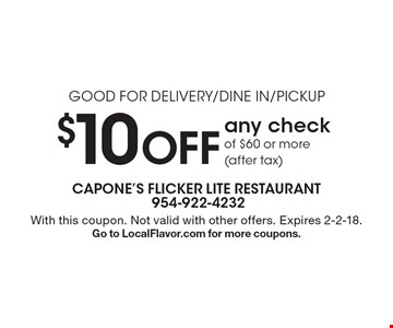 Good For Delivery/Dine In/Pickup $10 Off any check of $60 or more (after tax). With this coupon. Not valid with other offers. Expires 2-2-18. Go to LocalFlavor.com for more coupons.