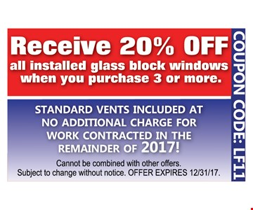 Receive 20% Off all installed glass block windows when you purchase 3 or more