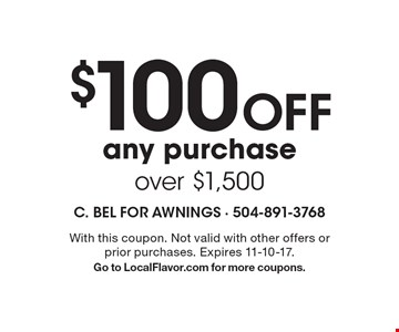$100 Off any purchase over $1,500. With this coupon. Not valid with other offers or prior purchases. Expires 11-10-17. Go to LocalFlavor.com for more coupons.