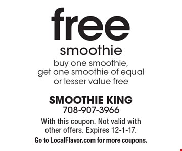free smoothie buy one smoothie, get one smoothie of equal or lesser value free. With this coupon. Not valid with other offers. Expires 12-1-17. Go to LocalFlavor.com for more coupons.