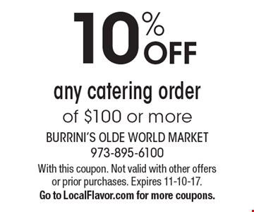 10% OFF any catering order of $100 or more. With this coupon. Not valid with other offers or prior purchases. Expires 11-10-17. Go to LocalFlavor.com for more coupons.