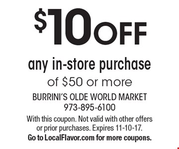 $10 OFF any in-store purchase of $50 or more. With this coupon. Not valid with other offers or prior purchases. Expires 11-10-17. Go to LocalFlavor.com for more coupons.