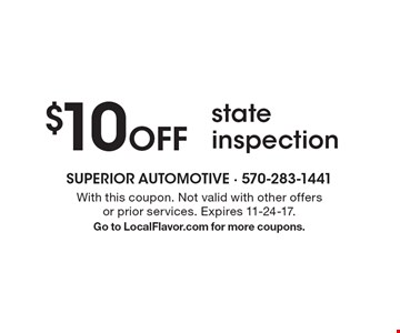 $10 Off state inspection. With this coupon. Not valid with other offers or prior services. Expires 11-24-17. Go to LocalFlavor.com for more coupons.