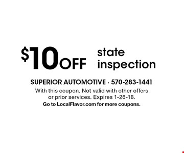 $10 Off state inspection. With this coupon. Not valid with other offers or prior services. Expires 1-26-18. Go to LocalFlavor.com for more coupons.