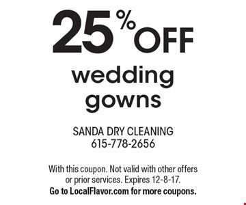 25% off wedding gowns. With this coupon. Not valid with other offers or prior services. Expires 12-8-17. Go to LocalFlavor.com for more coupons.