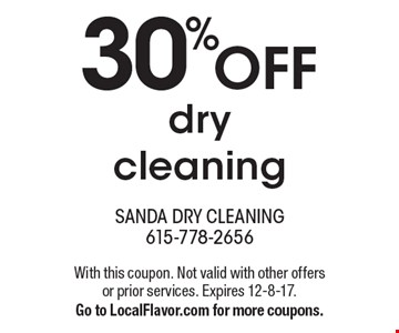 30% off dry cleaning. With this coupon. Not valid with other offers or prior services. Expires 12-8-17. Go to LocalFlavor.com for more coupons.