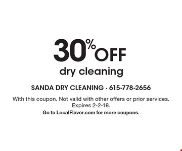 30% off dry cleaning. With this coupon. Not valid with other offers or prior services. Expires 2-2-18. Go to LocalFlavor.com for more coupons.