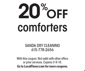 20%off comforters. With this coupon. Not valid with other offers or prior services. Expires 3-9-18.Go to LocalFlavor.com for more coupons.
