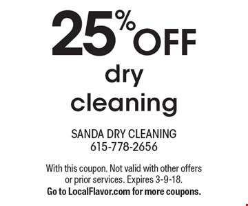 25%off dry cleaning. With this coupon. Not valid with other offers or prior services. Expires 3-9-18.Go to LocalFlavor.com for more coupons.