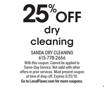 25% off dry cleaning. With this coupon. Cannot be applied to Same-Day Service. Not valid with other offers or prior services. Must present coupon at time of drop-off. Expires 5/25/18. Go to LocalFlavor.com for more coupons.