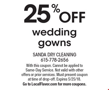 25% off wedding gowns. With this coupon. Cannot be applied to Same-Day Service. Not valid with other offers or prior services. Must present coupon at time of drop-off. Expires 5/25/18. Go to LocalFlavor.com for more coupons.