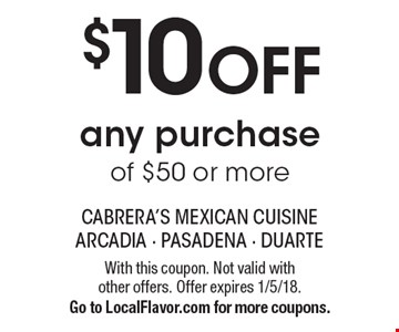 $10 OFF any purchase of $50 or more. With this coupon. Not valid with 
