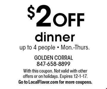 $2 OFF dinner up to 4 people - Mon.-Thurs.. With this coupon. Not valid with other offers or on holidays. Expires 12-1-17. Go to LocalFlavor.com for more coupons.