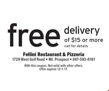 Free Delivery Of $15 Or More. Call for details. With this coupon. Not valid with other offers. Offer expires 12-1-17.