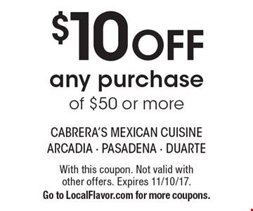 $10 OFF any purchase of $50 or more. With this coupon. Not valid with  other offers. Expires 11/10/17. Go to LocalFlavor.com for more coupons.