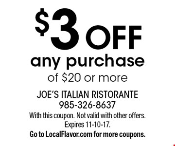$3 off any purchase of $20 or more. With this coupon. Not valid with other offers. Expires 11-10-17. Go to LocalFlavor.com for more coupons.