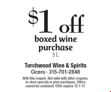 $1 off boxed wine purchase, 5 L. With this coupon. Not valid with other coupons, in-store specials or prior purchases. Offers cannot be combined. Offer expires 12-1-17.