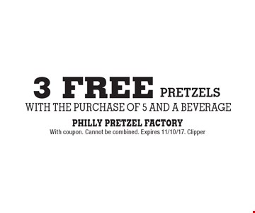 3 FREE pretzels with the purchase of 5 and a beverage. With coupon. Cannot be combined. Expires 11/10/17. Clipper