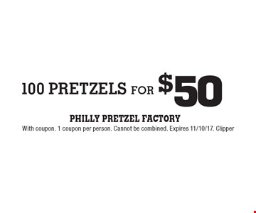 $50 100 pretzels for. With coupon. 1 coupon per person. Cannot be combined. Expires 11/10/17. Clipper
