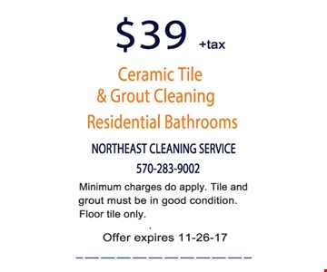 $39 ceramic tile & grout cleaning residential bathrooms