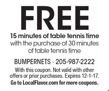 Free 15 minutes of table tennis time with the purchase of 30 minutes of table tennis time. With this coupon. Not valid with other offers or prior purchases. Expires 12-1-17. Go to LocalFlavor.com for more coupons.