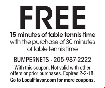 Free 15 minutes of table tennis time with the purchase of 30 minutes of table tennis time. With this coupon. Not valid with other offers or prior purchases. Expires 2-2-18. Go to LocalFlavor.com for more coupons.