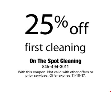 25% off first cleaning. With this coupon. Not valid with other offers or  prior services. Offer expires 11-10-17.