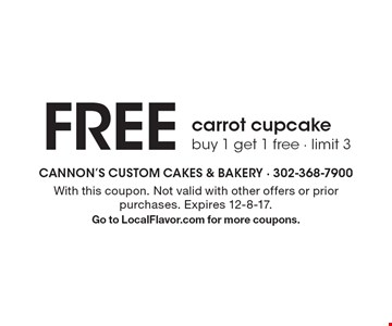 FREE carrot cupcake buy 1 get 1 free - limit 3. With this coupon. Not valid with other offers or prior purchases. Expires 12-8-17. Go to LocalFlavor.com for more coupons.