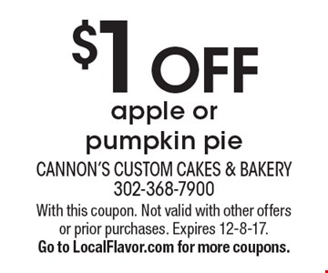 $1 OFF apple or pumpkin pie. With this coupon. Not valid with other offers or prior purchases. Expires 12-8-17. Go to LocalFlavor.com for more coupons.