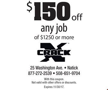 $150 off any job of $1250 or more. With this coupon. Not valid with other offers or discounts. Expires 11/30/17.