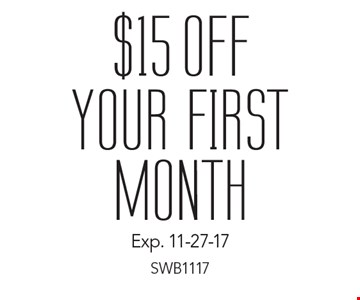 $15 Off your first month. Exp. 11-27-17. SWB1117