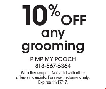 10% OFF any grooming. With this coupon. Not valid with other offers or specials. For new customers only. Expires 11/17/17.
