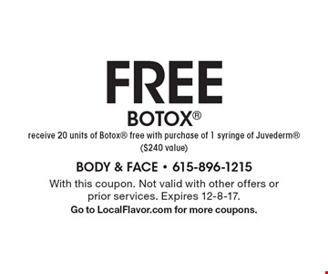 FREE BOTOX receive 20 units of Botox free with purchase of 1 syringe of Juvederm ($240 value). With this coupon. Not valid with other offers or prior services. Expires 12-8-17. Go to LocalFlavor.com for more coupons.