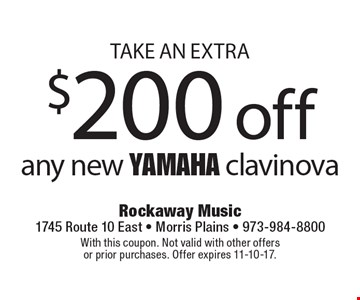 Take an extra $200 off any new Yamaha Clavinova. With this coupon. Not valid with other offers or prior purchases. Offer expires 11-10-17.