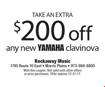 Take an extra $200 off any new Yamaha clavinova. With this coupon. Not valid with other offers or prior purchases. Offer expires 12-31-17.