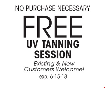 Free uv tanning session Existing & New Customers Welcome! No Purchase Necessary. exp. 6-15-18