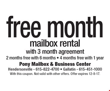 free month mailbox rental with 3 month agreement. With this coupon. Not valid with other offers. Offer expires 12-8-17.