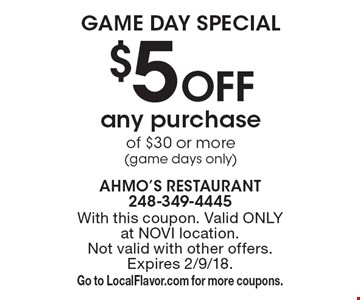 GAME DAY SPECIAL - $5 Off any purchase of $30 or more (game days only). With this coupon. Valid ONLY at NOVI location. Not valid with other offers. Expires 2/9/18. Go to LocalFlavor.com for more coupons.