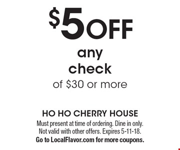 $5 OFF any check of $30 or more. Must present at time of ordering. Dine in only. Not valid with other offers. Expires 5-11-18. Go to LocalFlavor.com for more coupons.